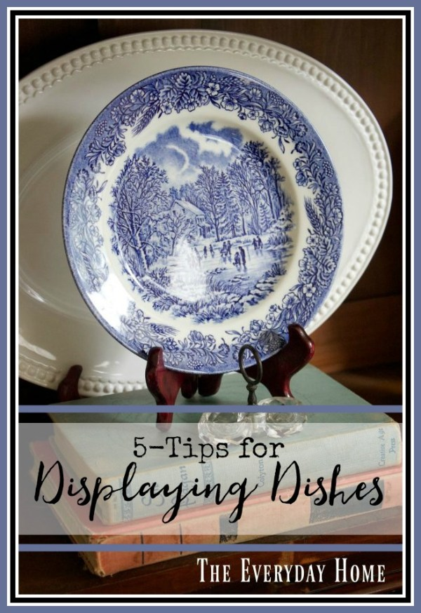 tips-for-displaying-dishes | The Everyday Home | www.everydayhomeblog.com