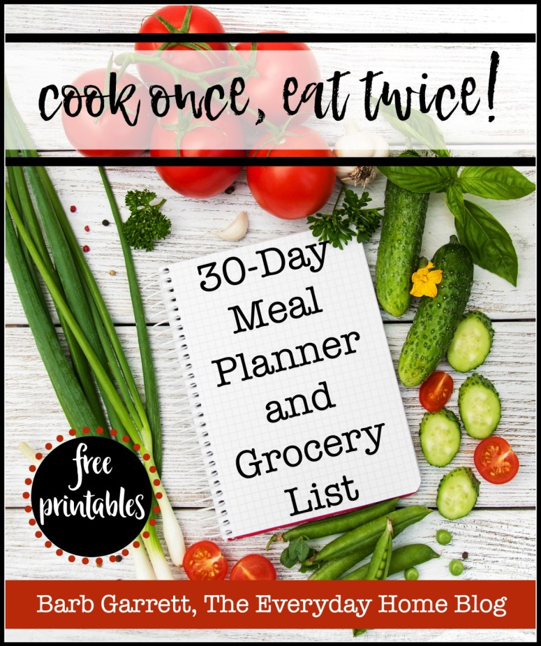 """""""cook once, eat twice!"""" ebook featuring 30-Days of Recipes and Meal Ideas plus a Complete Grocery List Planner and Printables   The Everyday Home   www.everydayhomeblog.com"""