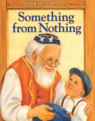 Something from Nothing, by Phoebe Gilman