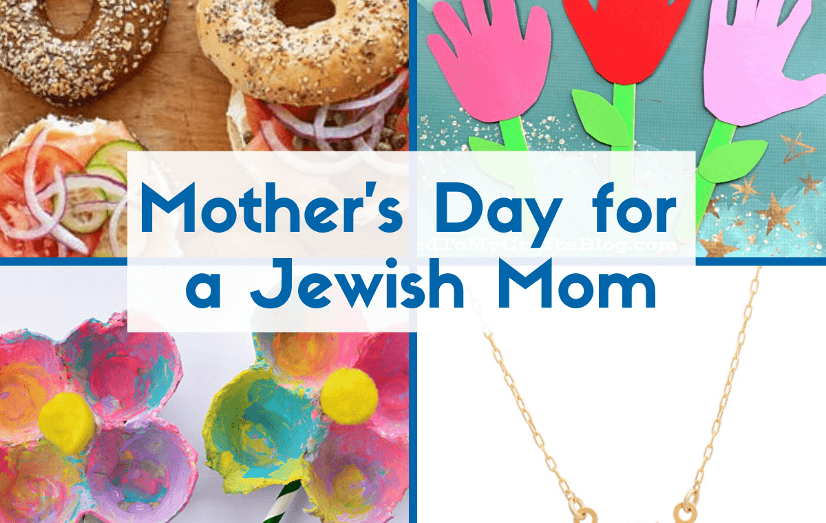 Mother's Day for a Jewish Mom