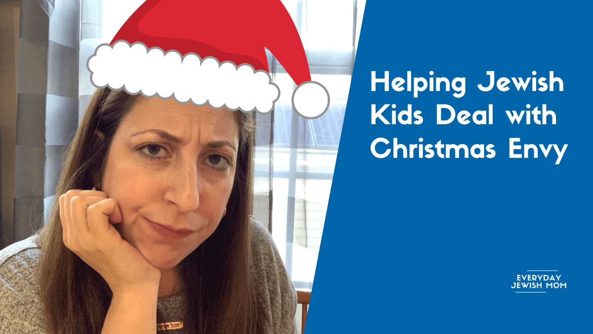 Helping Jewish Kids Deal with Christmas Envy