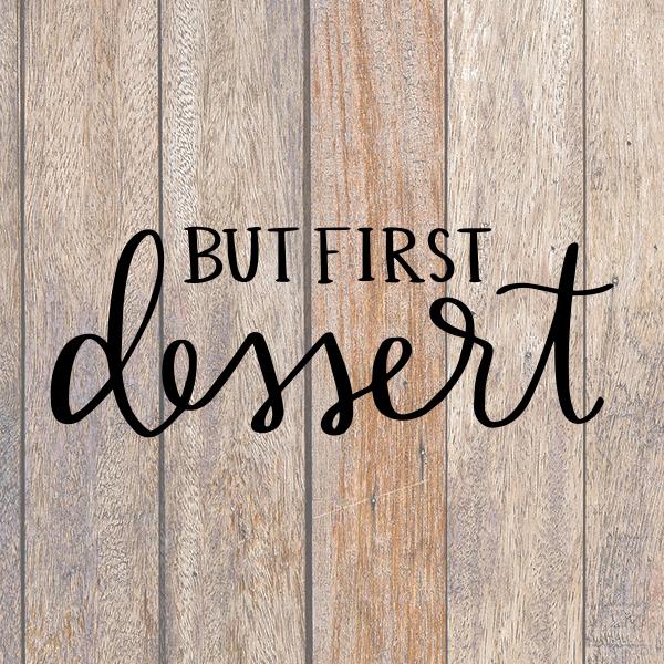 But First Dessert Cricut SVG