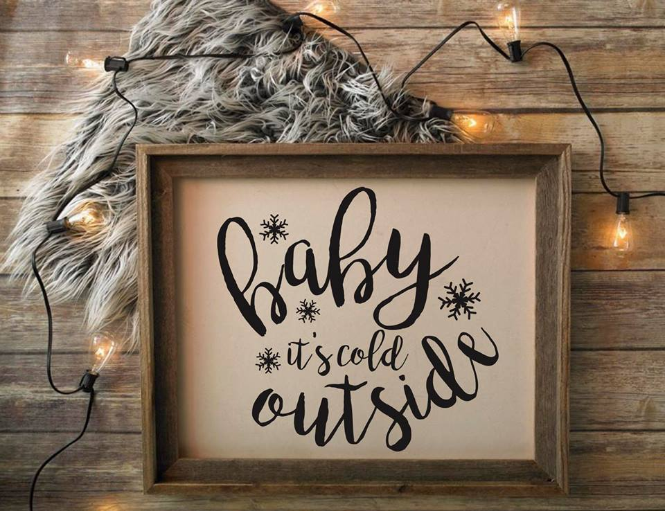 Baby it's Cold Outside Holiday Sign