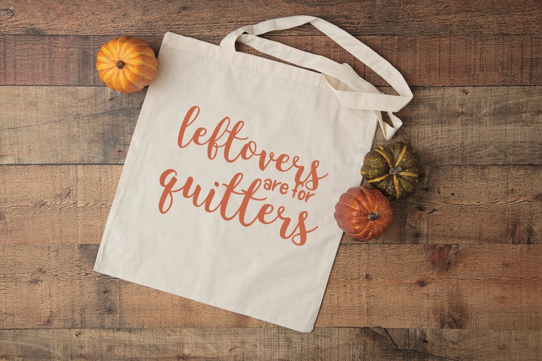 Leftovers are for Quitters Canvas bag
