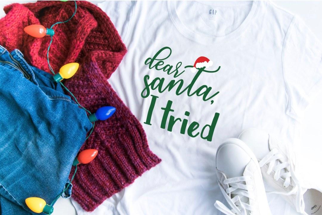 Dear Santa I Tried Shirt