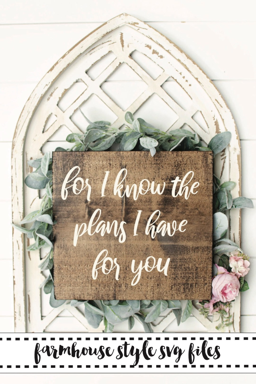 For I know the plans I have for you farmhouse style sign wreath window