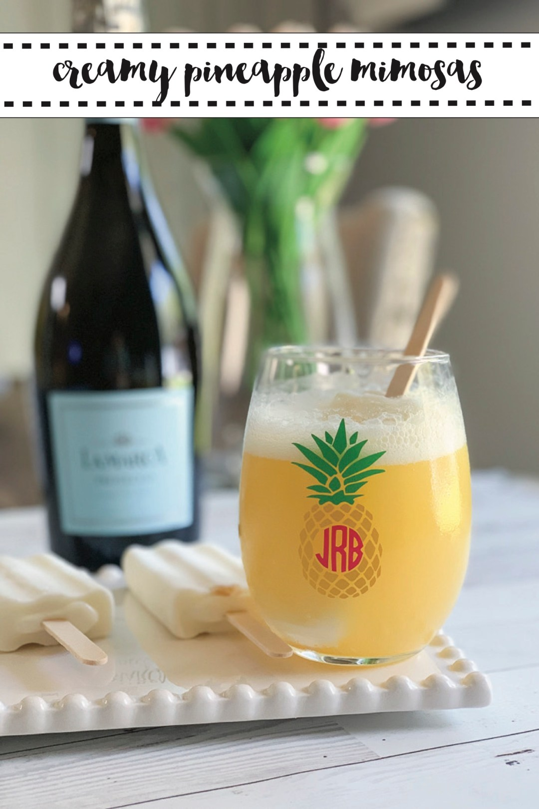 Pineapple Mimosa Pineapple Wine Glass Popsicles Prosecco