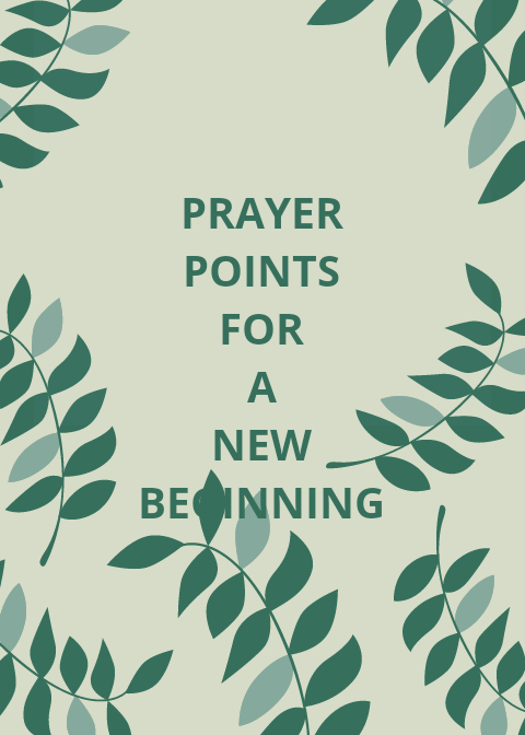40 Prayer points for a new beginning | PRAYER POINTS
