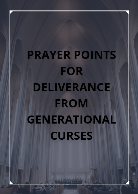 20 Prayer points for deliverance from generational curses