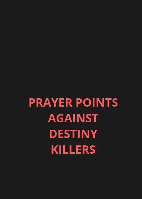 50 Prayer Points Against Destiny Killers | PRAYER POINTS