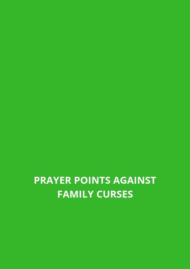 40 Prayer points against family curses | PRAYER POINTS