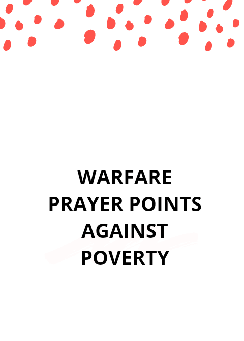 50 Warfare Prayer points against poverty  | PRAYER POINTS