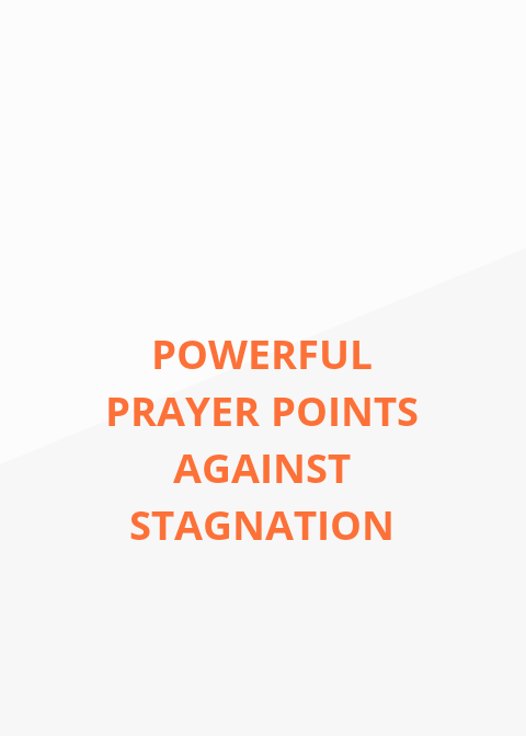 43 powerful prayer points against stagnation | PRAYER POINTS