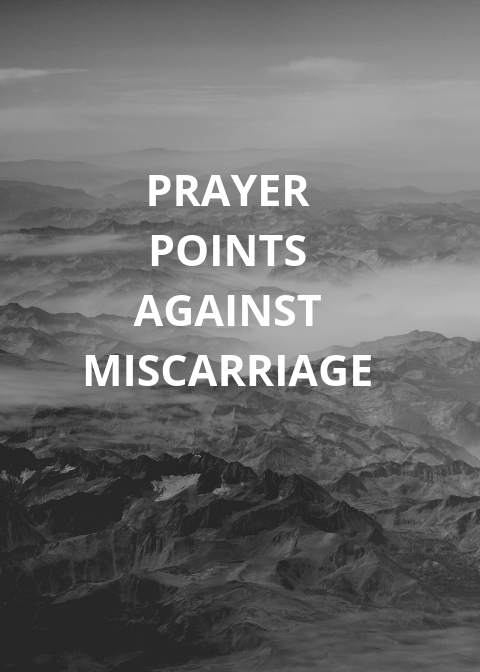 50 Prayer Points Against Miscarriage | PRAYER POINTS