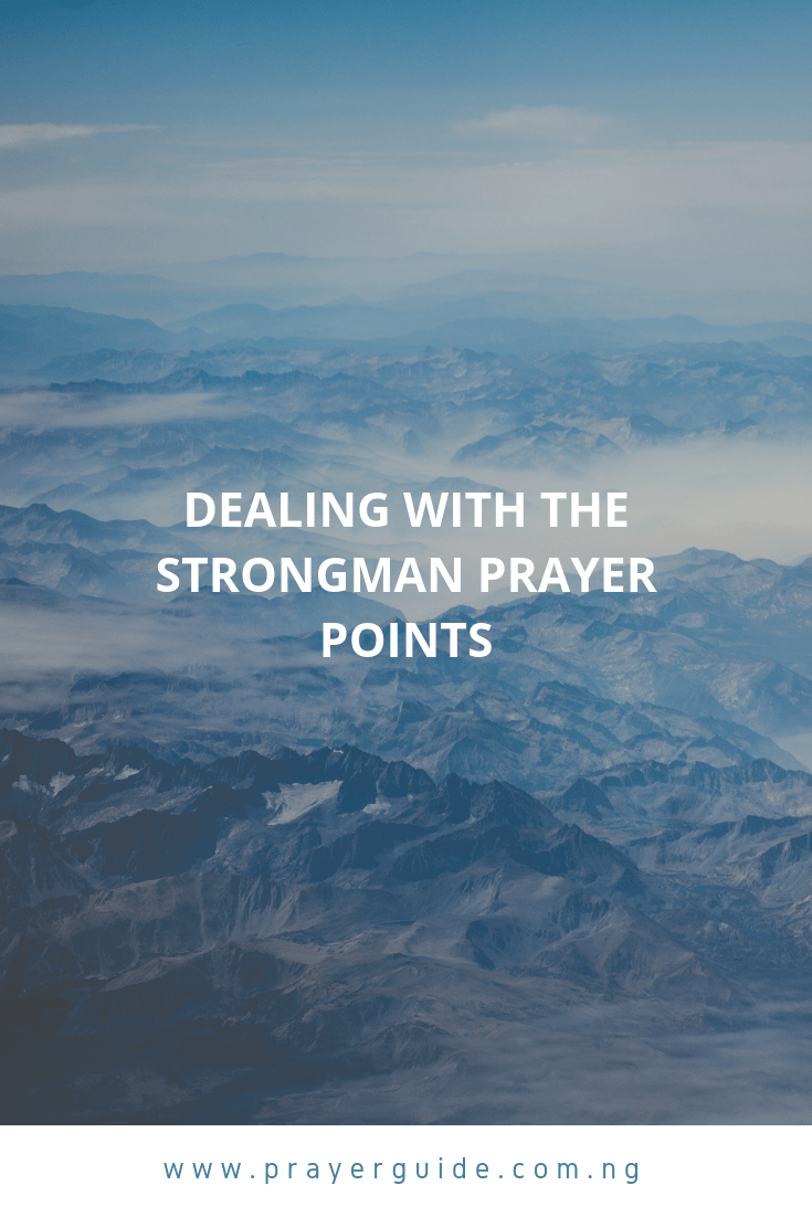 70 Dealing With The Strongman Prayer Points | PRAYER POINTS
