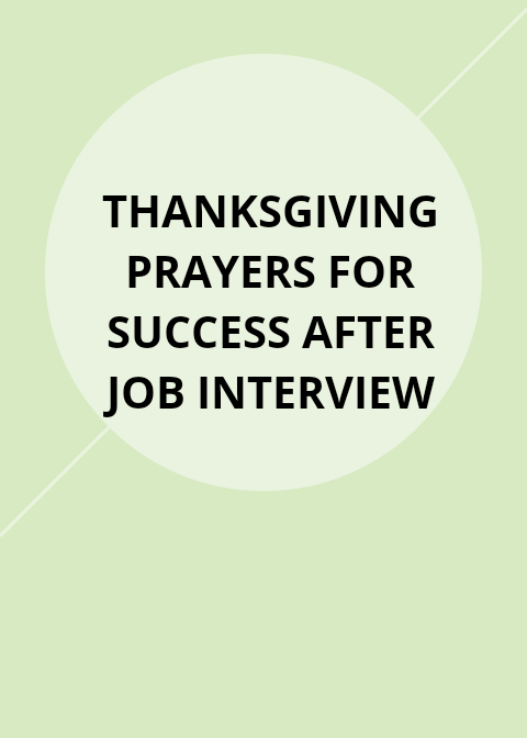 40 Thanksgiving Prayers for success after job interview