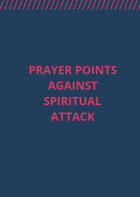20 Prayer Points Against Spiritual Attack | PRAYER POINTS
