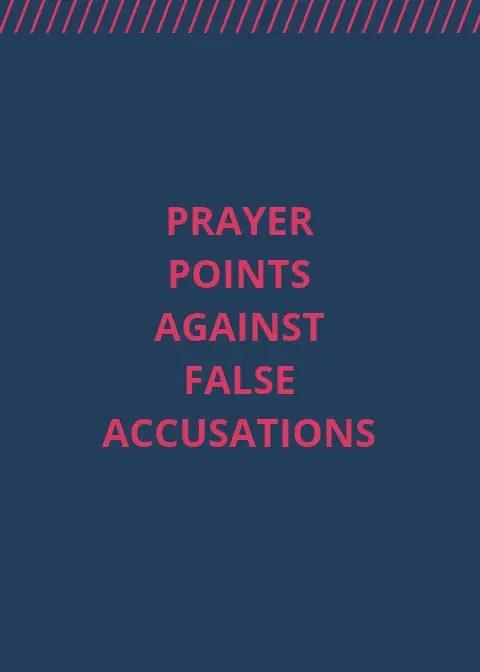 30 Prayer points against false accusations  | PRAYER POINTS