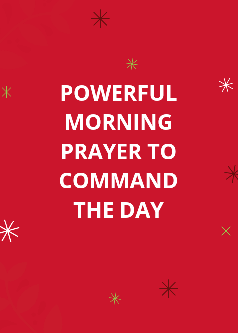 30 Powerful Morning Prayer Points To Command The Day