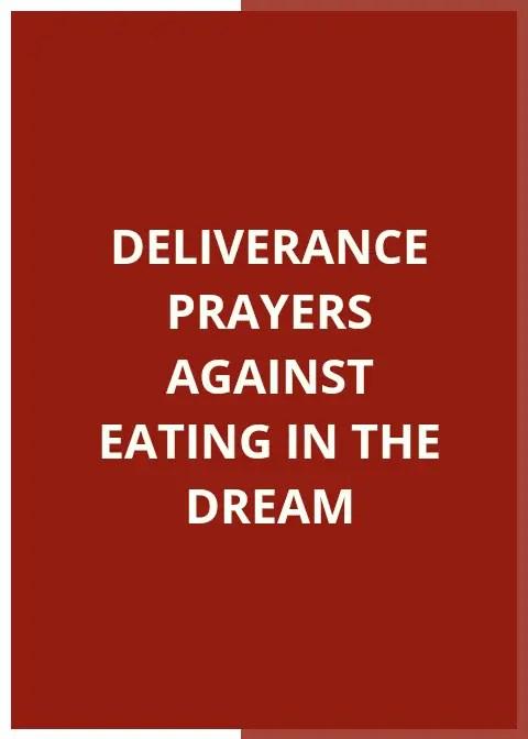 Deliverance Prayer Against Eating In The Dream | PRAYER POINTS