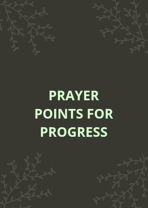 45 Prayer Points For Progress In Life | PRAYER POINTS