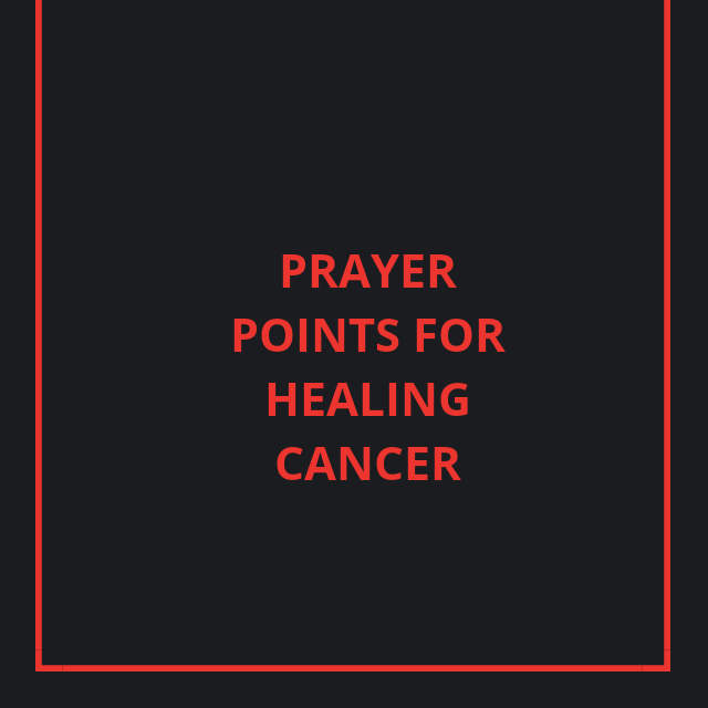 Prayer points for healing cancer
