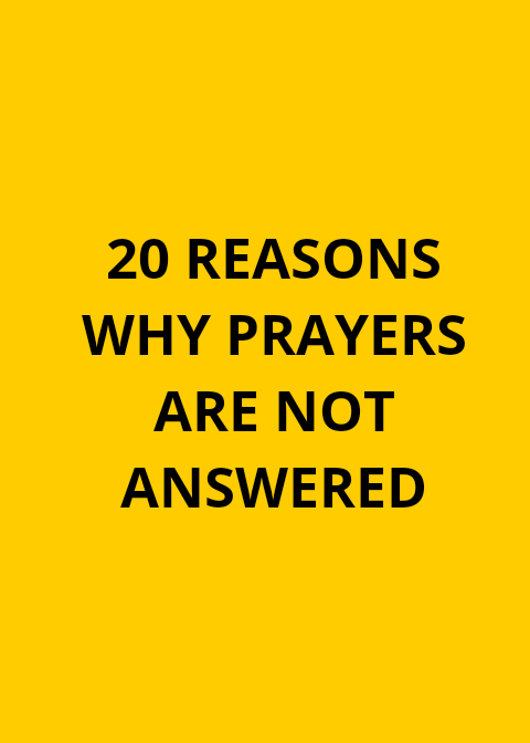 20 Reasons Why Prayers Are Not Answered | PRAYER POINTS