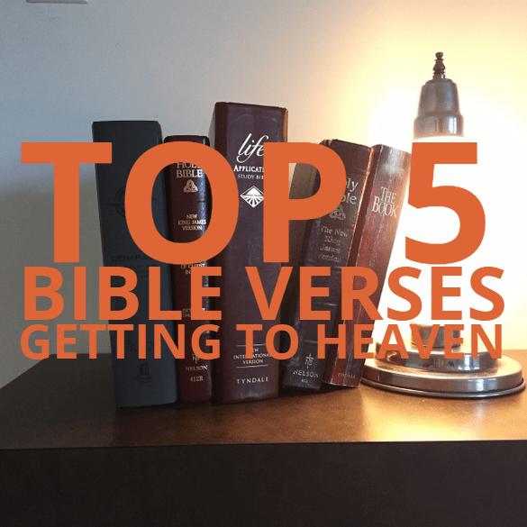 Top 5 Bible Verses-Getting to Heaven - Everyday Servant