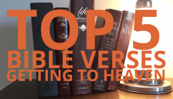 Top 14 Bible Verses-Getting into Heaven - Everyday Servant