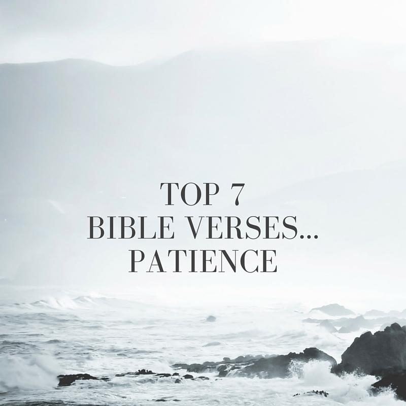 Top 7 Bible Verses-Patience - Everyday Servant
