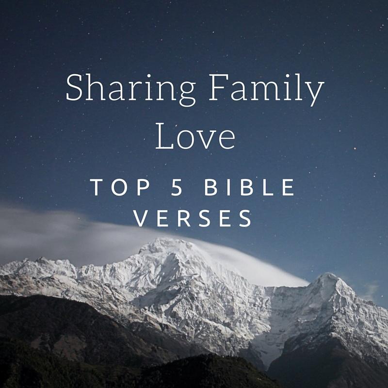 top 5 bible verses family love everyday servant