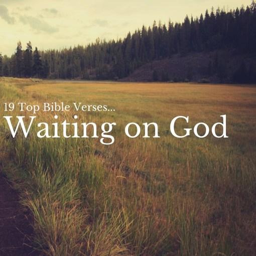 19 Top Bible Verses-Waiting on God
