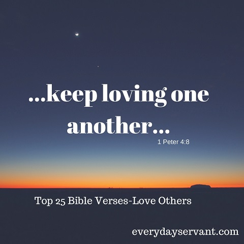 top 25 bible verses love others everyday servant