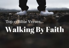 Top 17 Bible verses-Walking By Faith