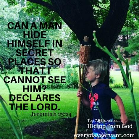 Top 7 Bible Verses-Hiding from God