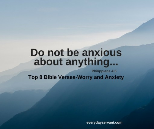 Phillippians 4 6 7 Cast Your Cares Upon The: Top 8 Bible Verses-Worry And Anxiety