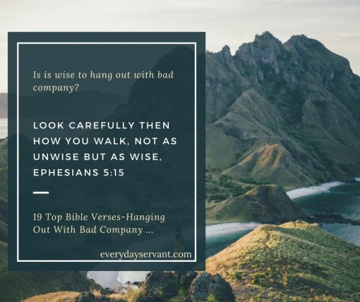 19 Top Bible verses-hanging out with Bad company