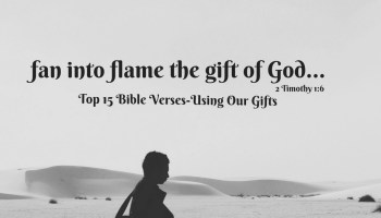 Top 5 bible verses your spiritual gift everyday servant top 15 bible verses using our gifts negle Images