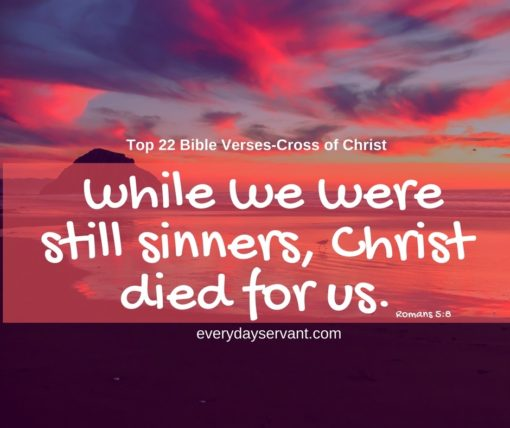 top 22 bible verses the cross of christ everyday servant