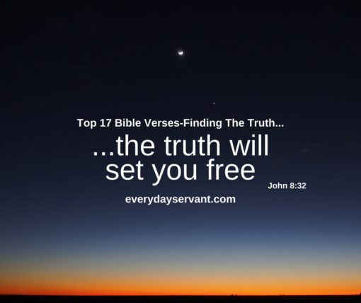 Top 17 Bible Verses-Finding The Truth - Everyday Servant