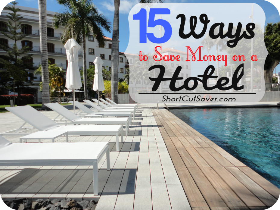 15 ways to save money on a hotel