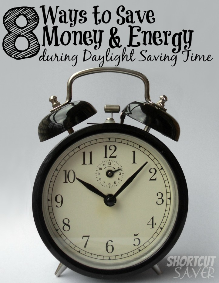 8 Ways to Save Money & Energy During Daylight Saving Time
