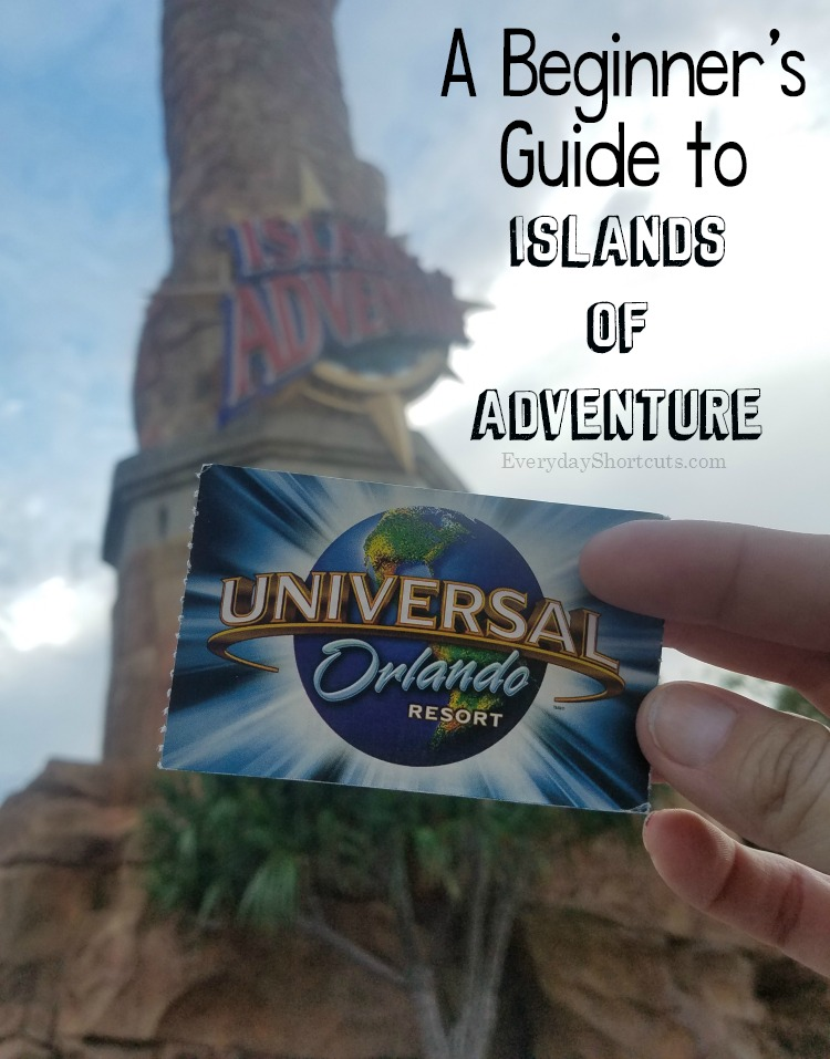 A Beginner's Guide to Islands of Adventure