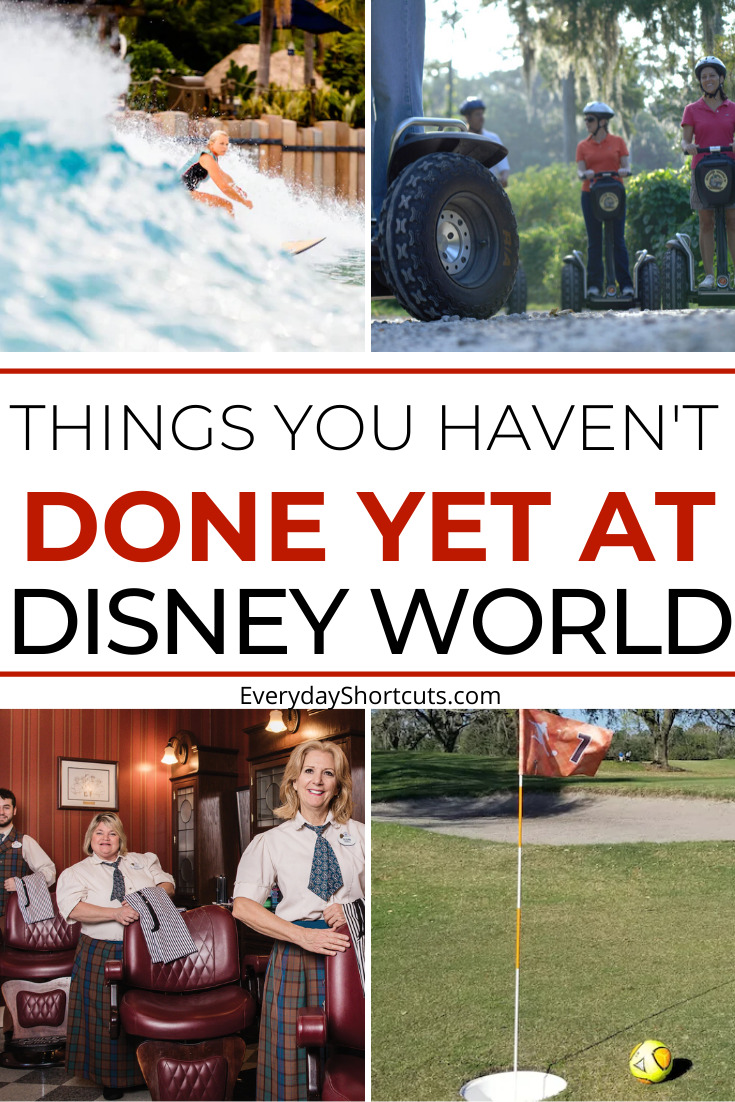 Things You Haven't Done at Walt Disney World