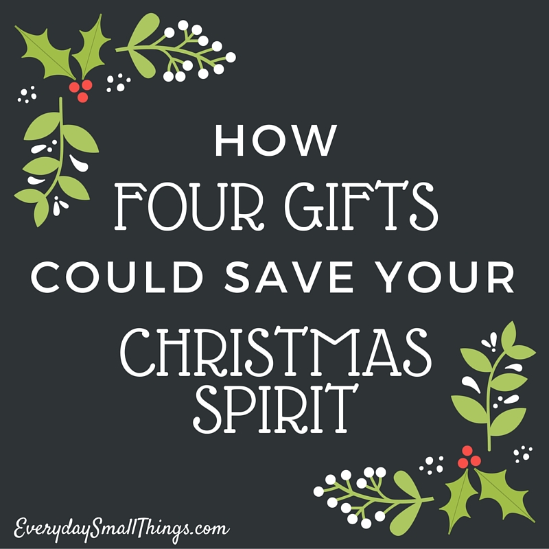 Four Gifts of Christmas | EverydaySmallThings.com | Everyday Small ...