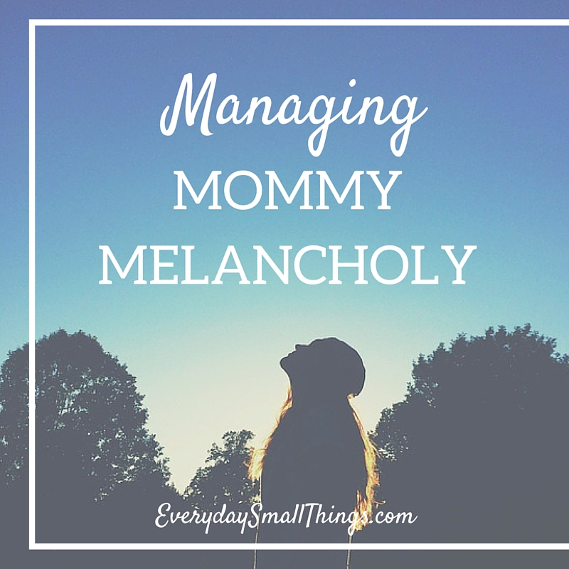 Managing Mommy Melancholy