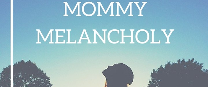 Managing Mommy Melancholy | EverydaySmallThings.com