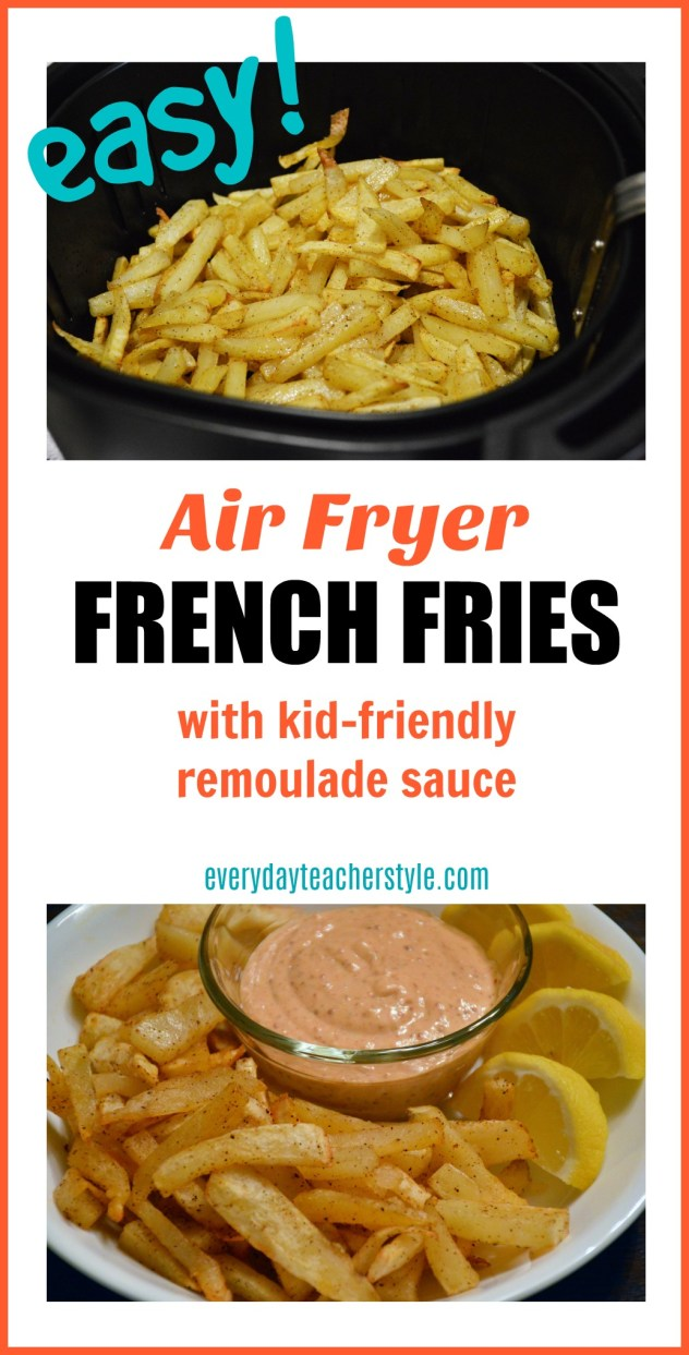 Air-fryer french fry recipe from Everyday Teacher Style: easy and delicious
