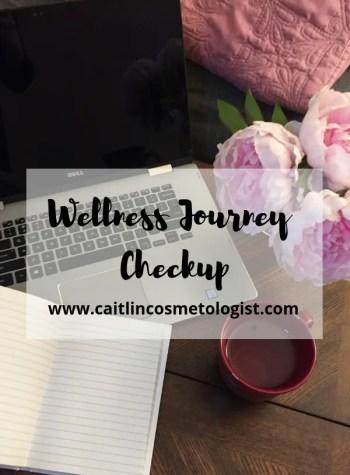 Wellness Journey Checkup | Caitlin Cosmetologist