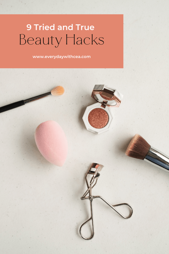 9 Tried and True Beauty Hacks   Everyday with CEA   Are you in a beauty rut and would love to mix it up a bit? Then these tried and true beauty hacks are for you!